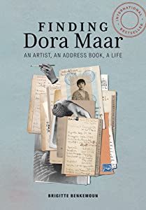 Finding Dora Maar: An Artist, an Address Book, a Life