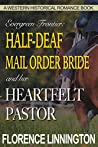 Half-Deaf Mail Order Bride and her Heartfelt Pastor (Evergreen Frontier, #3)