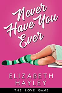 Never Have You Ever (The Love Game #1)