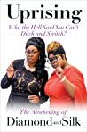 Uprising: Who the Hell Said You Can't Ditch and Switch -- The Awakening of Diamond and Silk