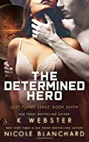 The Determined Hero (Lost Planet #7)