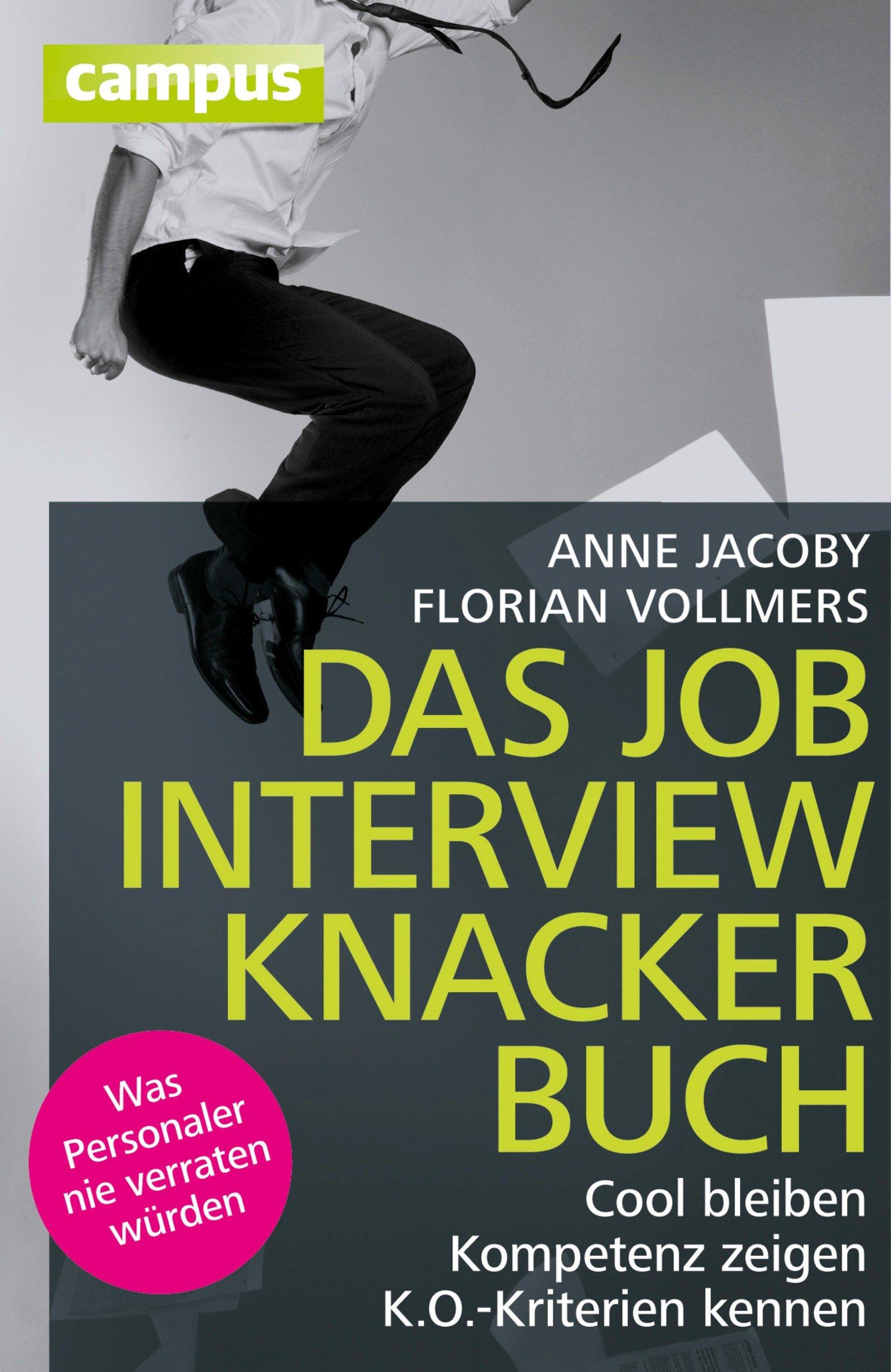 Das Jobinterviewknackerbuch Cool bleiben - Kompetenz zeigen - K