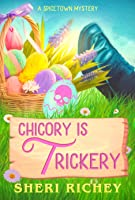 Chicory is Trickery (A Spicetown Mystery Book 6)