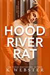 Hood River Rat (Hood River Hoodlums, #1)