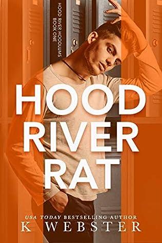 Hood River Rat (Hood River Hoodlums, #1)