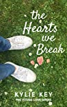 The Hearts We Break (Young Love #4)