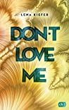 Don't LOVE me (Die Don't Love Me - Reihe, #1) pdf book review