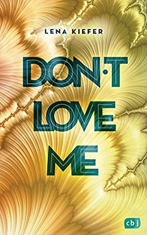 Don't LOVE me by Lena Kiefer