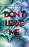 Don't LEAVE me (Die Don't Love Me-Reihe, #3)