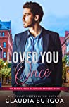 Loved You Once (The Baker's Creek Billionaire Brothers, #1)
