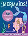 Mermaids!: A Coloring and Activity Book for Kids