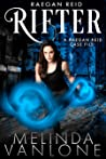 Raegan Reid  - Rifter: Raegan Reid Case Files
