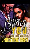 A Chance At Loving You: A Forbidden Romance