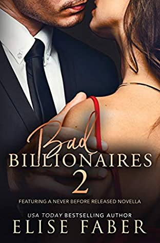Bad Billionaires 2 (Billionaire's Club, #4-6)