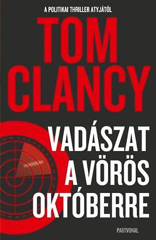 Vadászat a Vörös Októberre by Tom Clancy