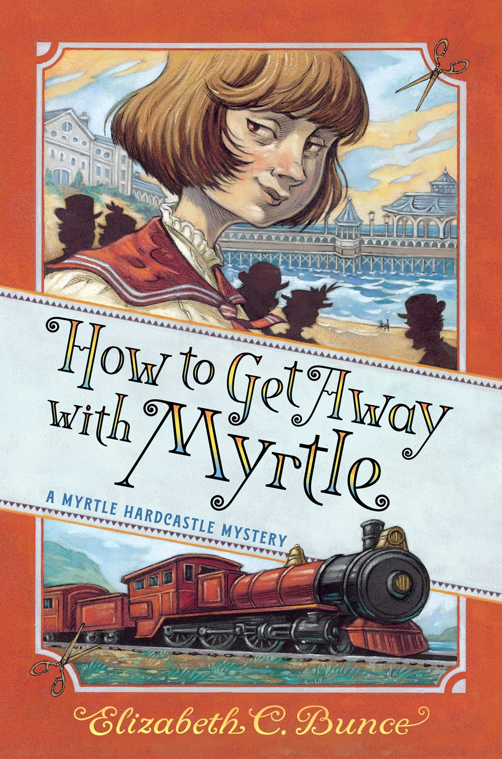 How to Get Away with Myrtle by Elizabeth C. Bunce