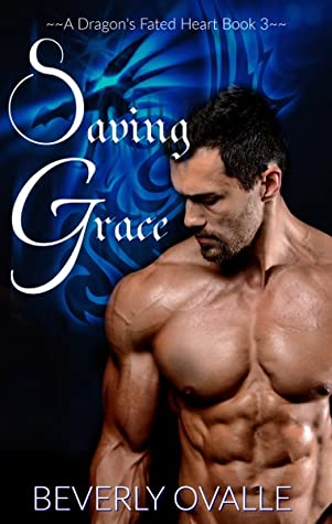 Saving Grace (A Dragon's Fated Heart, #3)