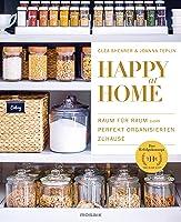 Happy at Home: Raum für Raum zum perfekt organisierten Zuhause - Das Erfolgskonzept von »The Home Edit«