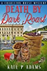 Death by Dark Roast (A Charleton House Mysteries, #1)