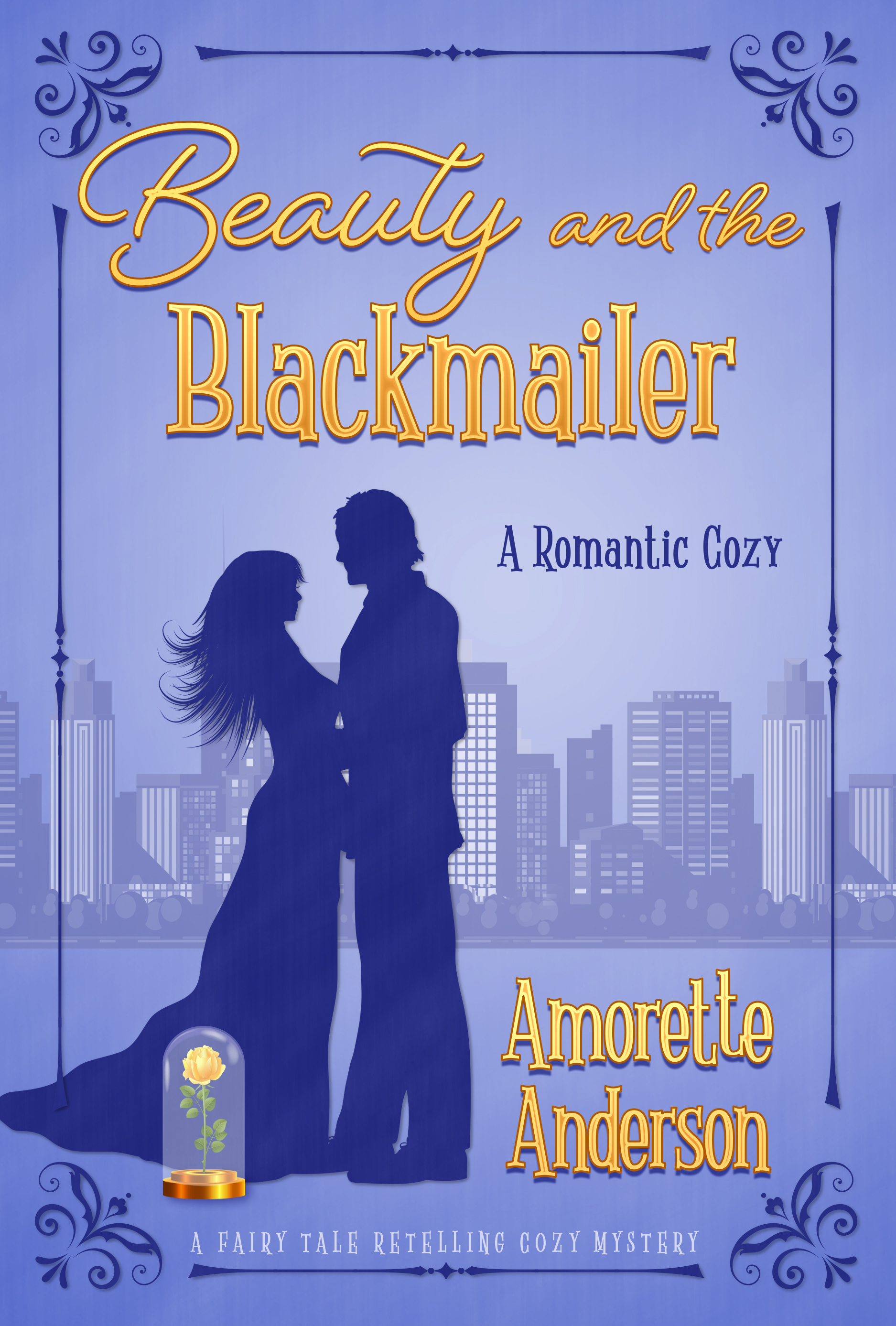 Beauty and the Blackmailer - Fairy Tale Retelling Cozy Mystery 3 - Amorette Anderson
