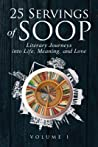 25 Servings of SOOP: Literary Journeys into Life, Meaning, and Love