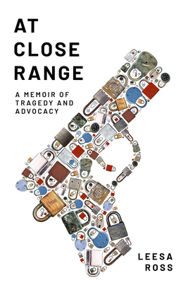 At Close Range: A Memoir of Tragedy and Advocacy