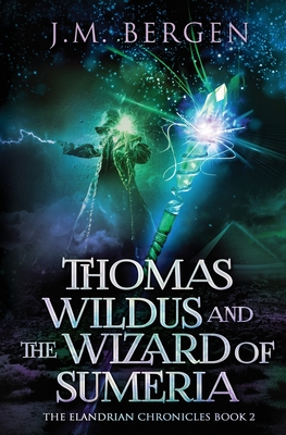 Thomas Wildus and the Wizard of Sumeria (Book 2)