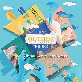 Think Outside the BoxbyJustine AveryLiuba Syrotiuk Illustrator