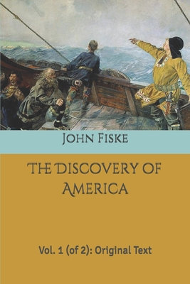 The Discovery of America: Vol. 1 (of 2): Original Text