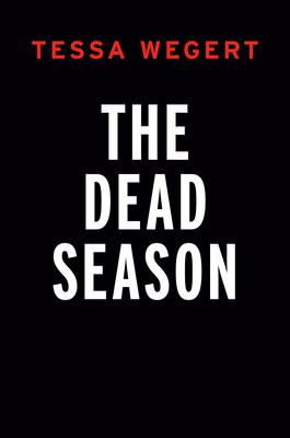 The Dead SeasonbyTessa Wegert
