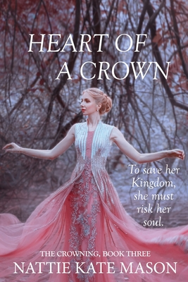 Heart of a Crown (The Crowning - Nattie Kate Mason