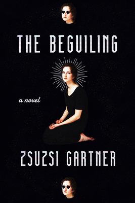 The Beguiling by Zsuzsi Gartner