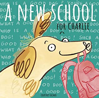 A New School for Charlie by Courtney Dicmas