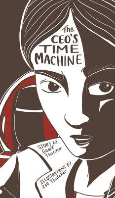 The CEO's Time Machine by Geoff Thatcher