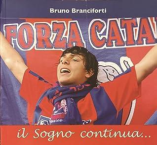 Forza Catania. il Sogno continua