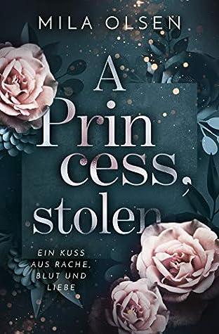 A Princess, stolen