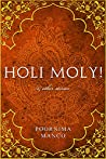 Holi Moly! & other stories (India Book 3)