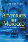 Adventures in Morocco from the Souks to the Sahara