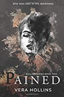 Pained (Bullied Book 2)
