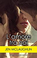 L'amore tra noi (Mackenzie and Austin, #1)