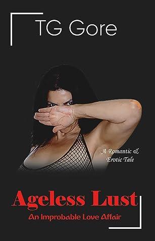 Ageless Lust: An Improbable Love Affair