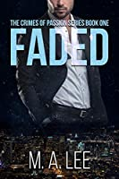Faded (Crimes of Passion, #1)