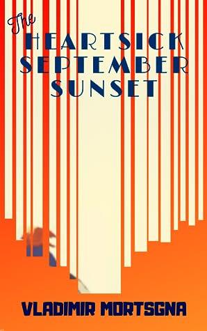 The Heartsick September Sunset