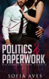 Politics & Paperwork (Blue Blooded Brothers, #1.5)