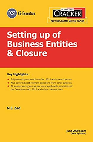 Taxmann's CRACKER-Setting up of Business Entities & Closure (Module 1-Paper 3)(CS-Executive)(June 2020 Exam-New Syllabus)(2020 Edition)
