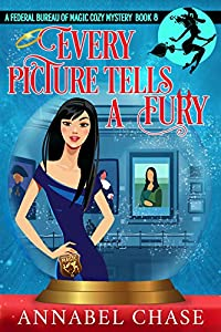 Every Picture Tells a Fury (Federal Bureau of Magic #8)