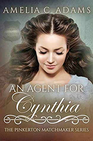 An Agent for Cynthia (The Pinkerton Matchmaker #69)
