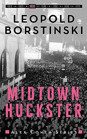 Midtown Huckster (Alex Cohen, #3)