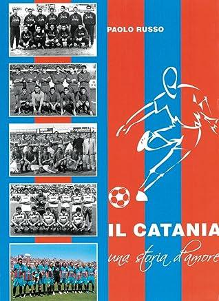 Il Catania. Una storia d'amore