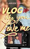 Vlog Like You Love Me